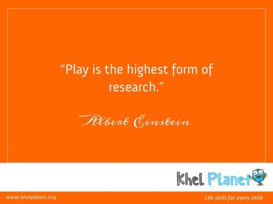 """Play is the highest form of research."" – Albert Einstein"