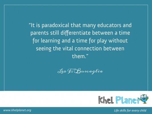 It is paradoxical that many educators and parents still differentiate between a time for learning and a time for play without seeing the vital connection between them. - Leo F. Buscaglia